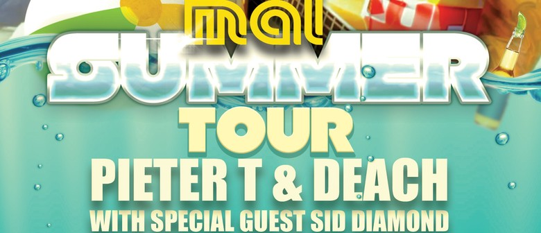 The Mai Xmas Summer Tour - Pieter T, Deach & Sid Diamond