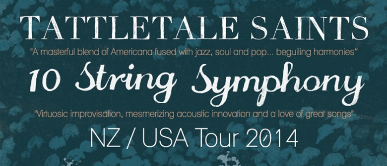 Tattletale Saints and 10 String Symphony NZ Tour