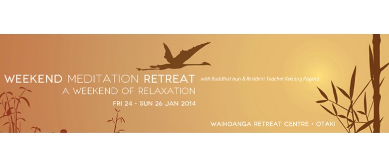 A Weekend of Relaxation - Meditation Retreat