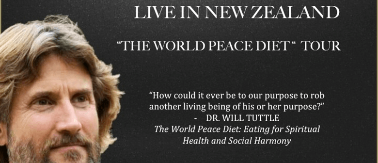 The World Peace Diet Will Tuttle's New Zealand Lecture tour