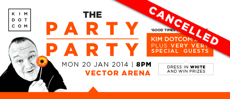 Kim Dotcom Presents: The Party Party: CANCELLED