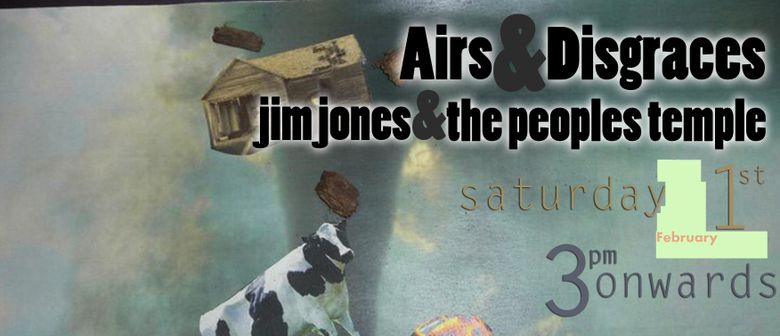 Airs & Disgraces + Jim Jones & the Peoples Temple