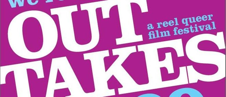Out Takes 2009 - A Reel Queer Film Festival