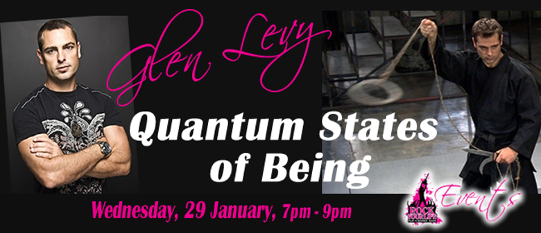 Quantum States of Being with Glen Levy