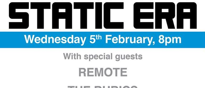 Static Era, Remote, The Rubics and Oslo Brown