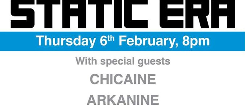 Static Era, Chicane, Arkanine and More