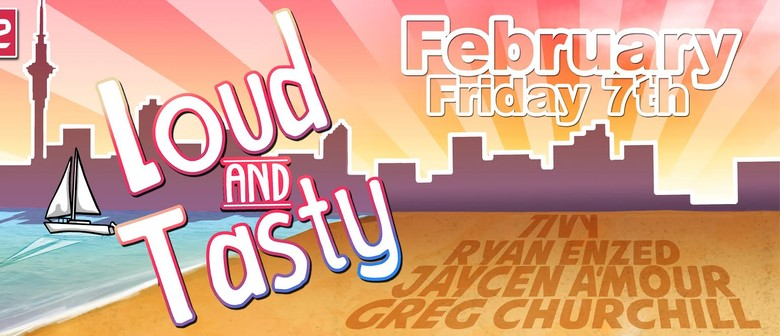 Loud & Tasty with Greg Churchill, Ryan Enzed & Jaycen A'mour
