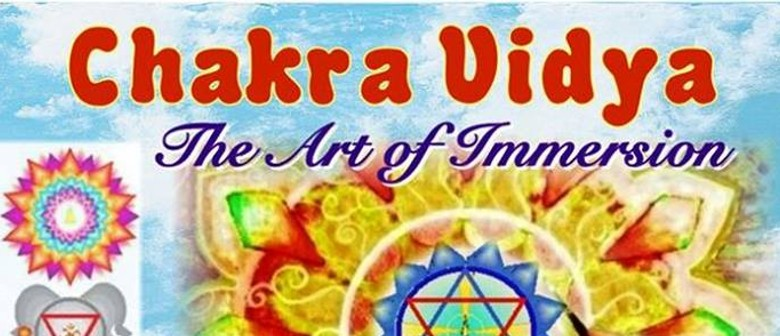 Art of Immersion - Chakra Vidya