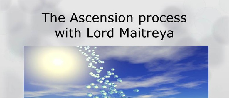 The Ascension Process and Lord Maitreya