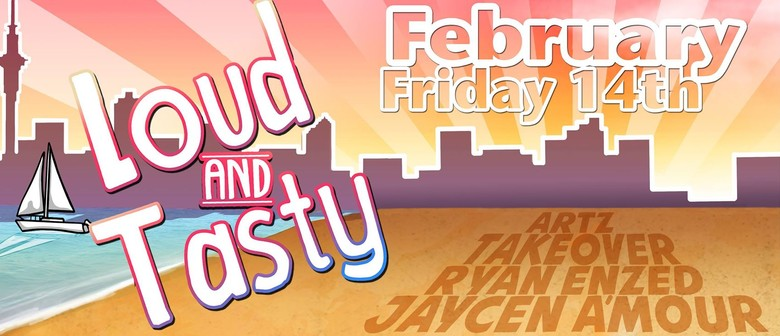 Loud & Tasty with Ryan Enzed & Jaycen A'mour