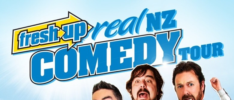 Fresh-up Real NZ Comedy Tour