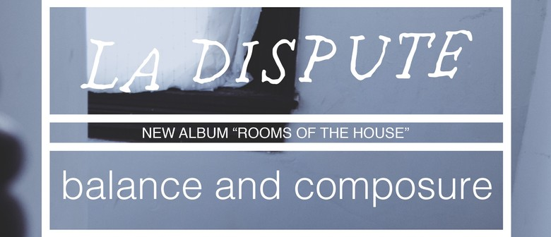 La Dispute and Balance & Composure=