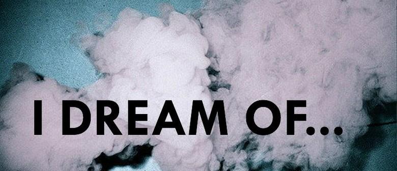 I Dream of...