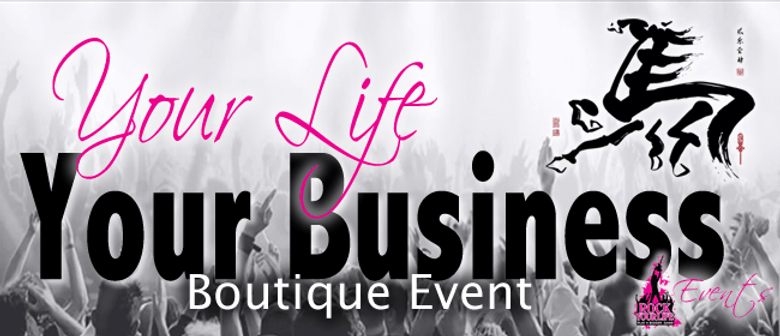 Your Life - Your Business