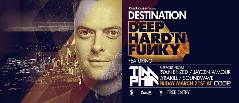 Destination Deep Hard N Funky featuring Tim Phin