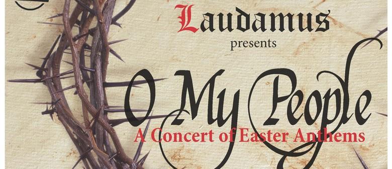 Laudamus | O My People