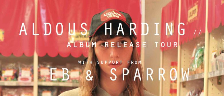 Aldous Harding Album Release + Eb & Sparrow