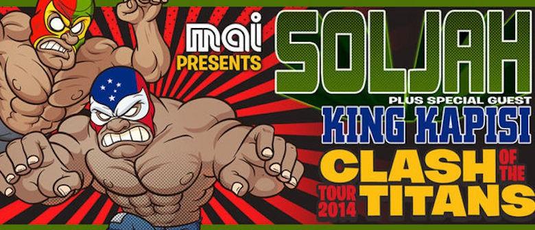 Soljah & King Kapisi - Clash Of The Titans Tour: CANCELLED