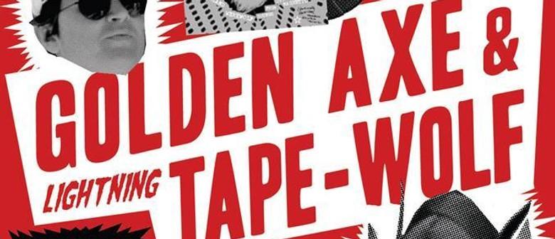 Golden Axe, Lightning Tape Wolf, Mr Slackjaw, Voodoo Savage