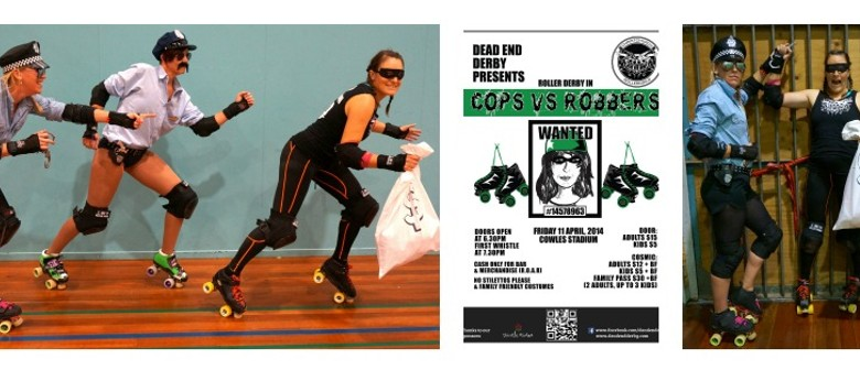 Dead End Derby Presents - Cops vs Robbers