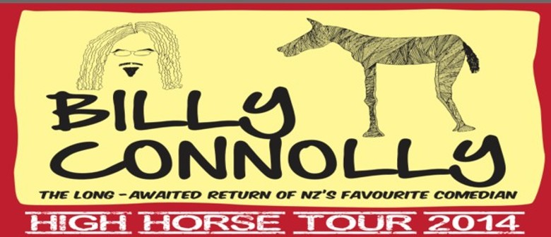 Billy Connolly - High Horse Tour 2014: SOLD OUT