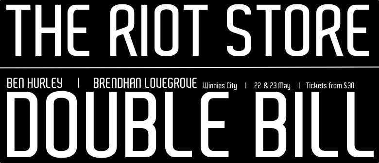 The Riot Store Double Bill