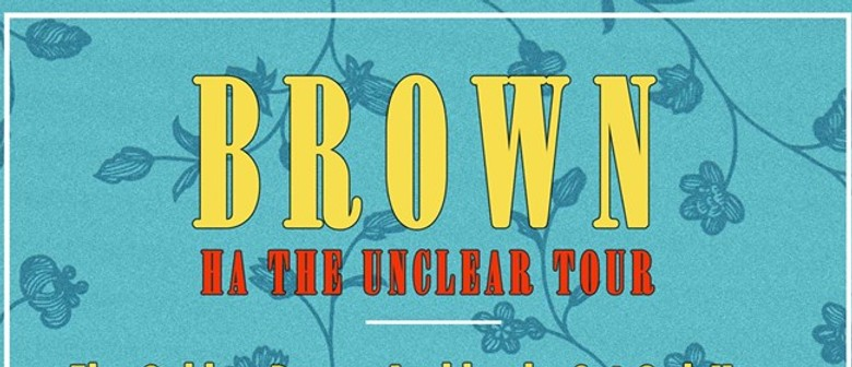 Brown - Ha the Unclear Tour