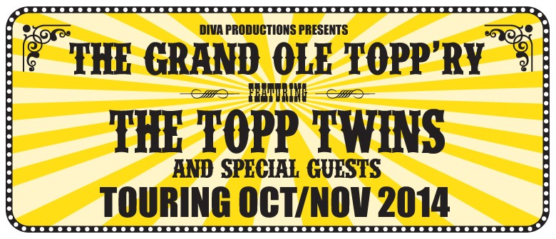 The Topp Twins in The Grand Ole Topp'ry: SOLD OUT