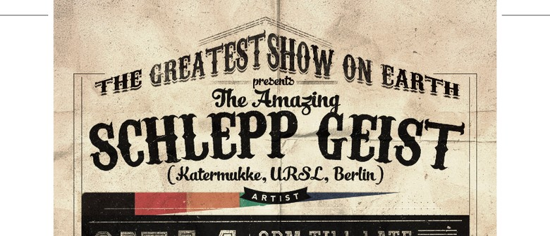 The Greatest Show On Earth feat Schepp Geist (Berlin)