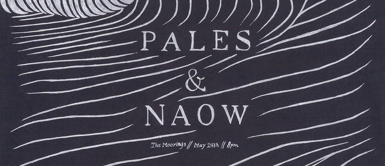 Pales + Naow