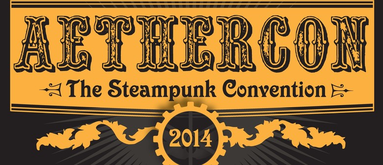AetherCon 2014 - The Steampunk Convention