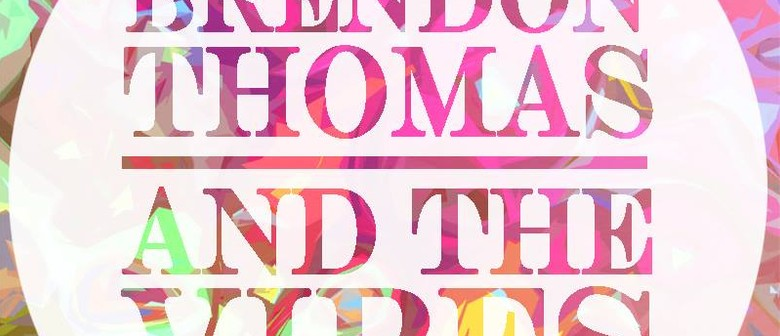 Brendon Thomas & The Vibes