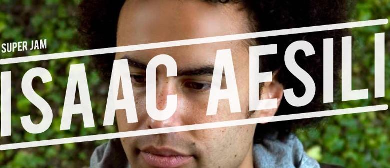 SuperJam presents Isaac Aesili