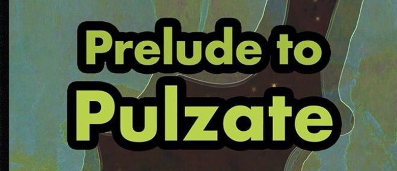 Prelude to Pulzate