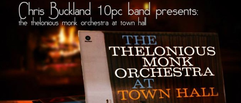 Chris Buckland Plays Thelonious Monk at Town Hall