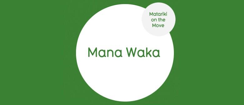 Matariki on the Move: Mana Waka