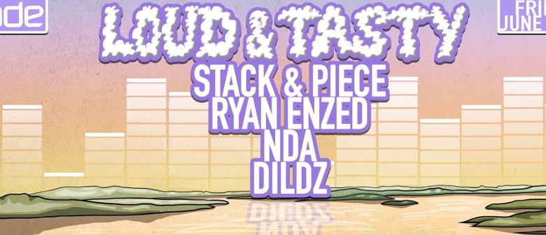 Loud & Tasty with Stack & Piece, Ryan Enzed & NDA