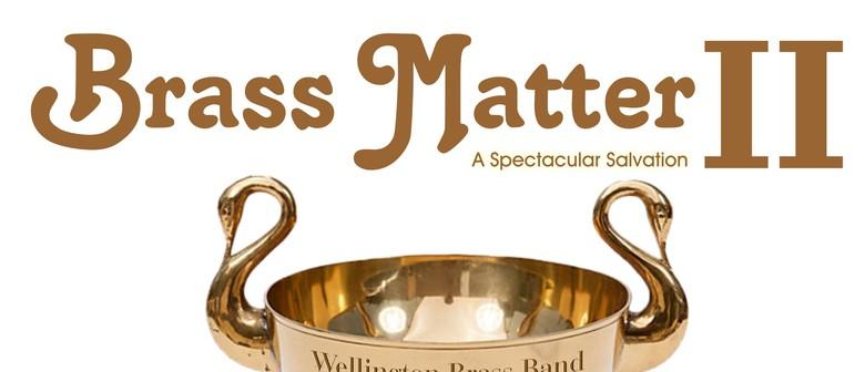 Brass Matter II (A Spectacular Salvation)