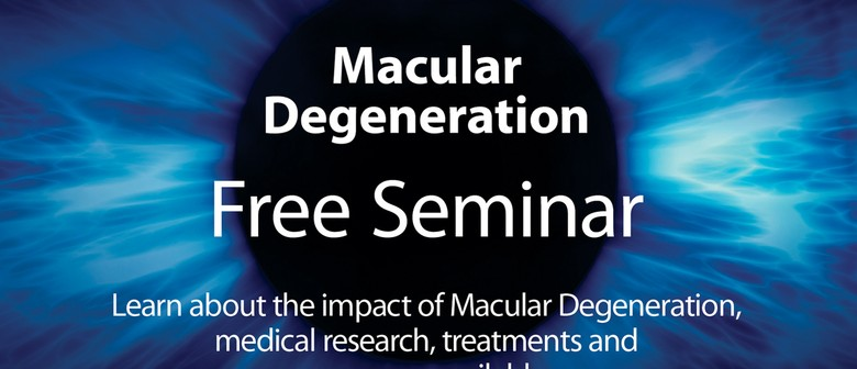 Macular Degeneration Education & Treatment Seminar
