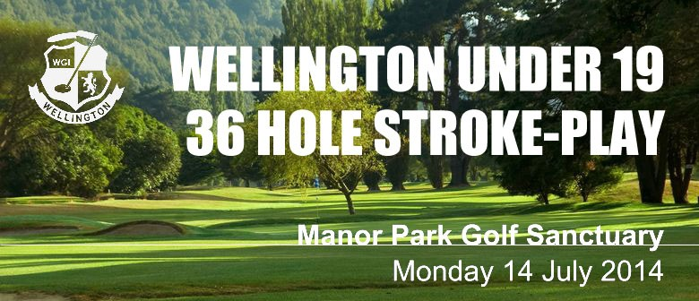 Wellington Under 19 36 Hole Stroke-play