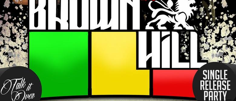 BrownHill Single Release