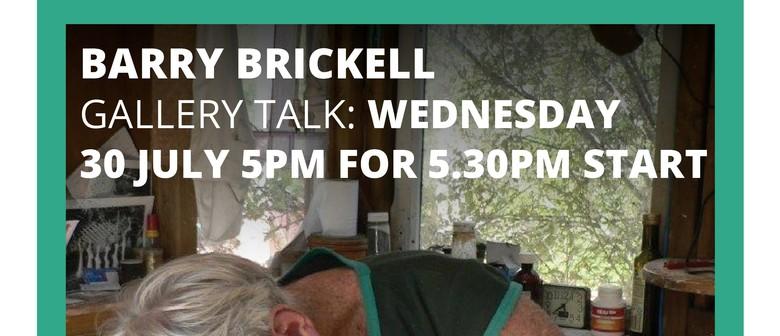 Barry Brickell Gallery Talk