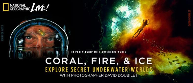 Nat Geo - Coral, Fire, & Ice: Secret Underwater Worlds