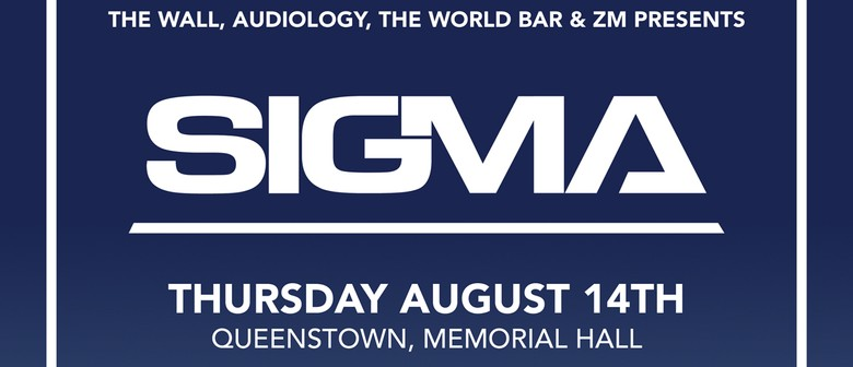 The Wall and The World Bar Present Sigma Nobody to Love Tour