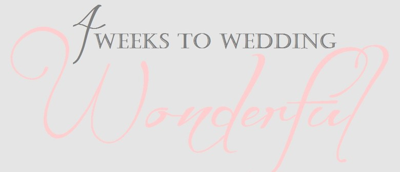 4 Weeks to Wedding Wonderful