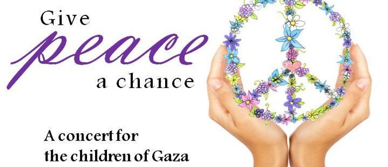 Give Peace a Chance - Concert for the Children of Gaza