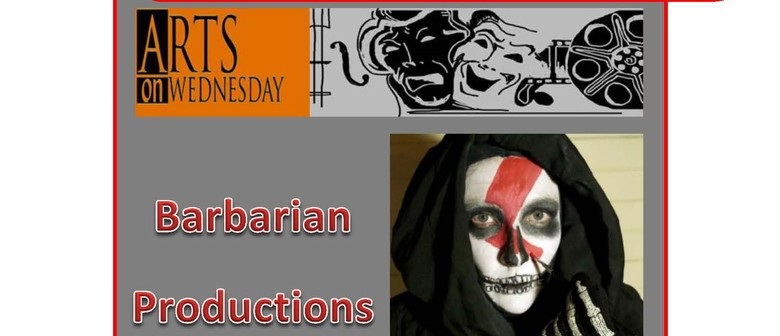 Arts on Wednesday - Barbarian Productions