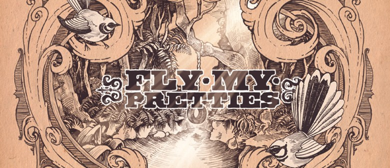 Fly My Pretties - The Encore Shows