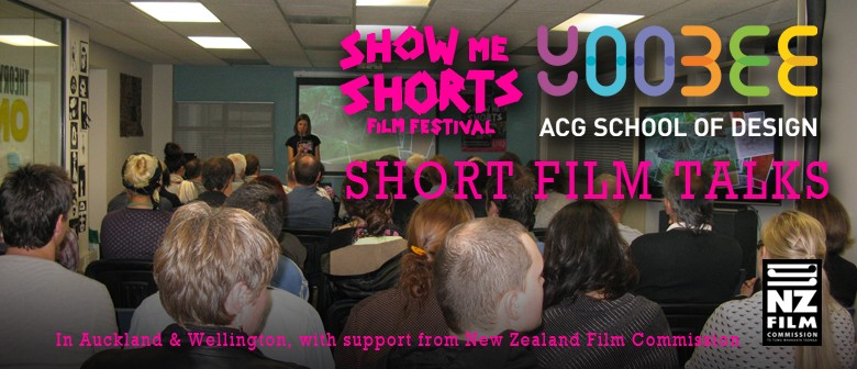 Short Film Talk, presented by Yoobee and Show Me Shorts