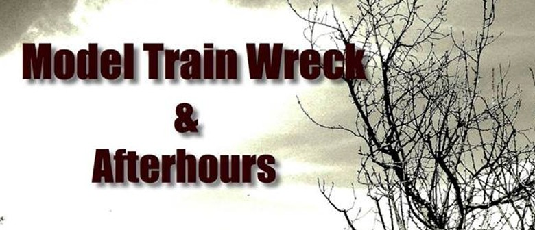 Afterhours and Model Train Wreck
